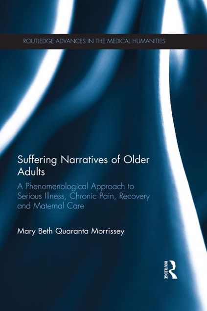 Picture of Suffering Narratives of Older Adults: A Phenomenological Approach to Serious Illness, Chronic Pain, Recovery and Maternal Care