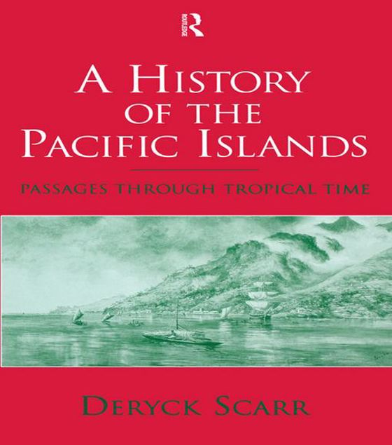 Picture of A History of the Pacific Islands: Passages Through Tropical Time