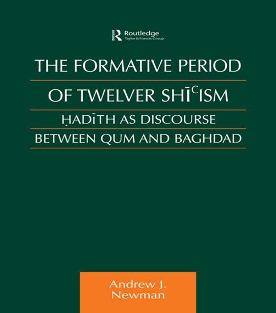Picture of The Formative Period of Twelver Shi'ism: Hadith as Discourse Between Qum and Baghdad