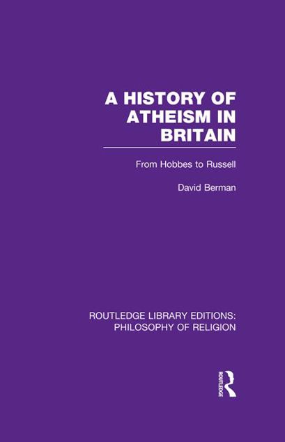 Picture of A History of Atheism in Britain: From Hobbes to Russell