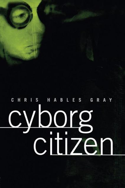 Picture of Cyborg Citizen: Politics in the Posthuman Age