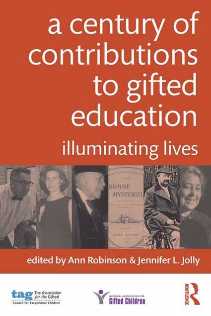 Picture of A Century of Contributions to Gifted Education: Illuminating Lives