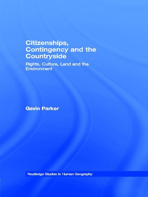 Picture of Citizenships, Contingency and the Countryside: Rights, Culture, Land and the Environment