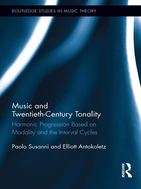 Picture of Music and Twentieth-Century Tonality: Harmonic Progression Based on Modality and the Interval Cycles
