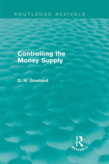 Picture of Controlling the Money Supply (Routledge Revivals)