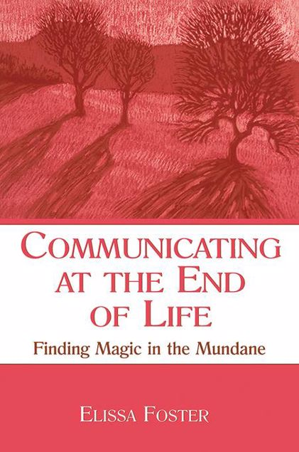 Picture of Communicating at the End of Life: Finding Magic in the Mundane