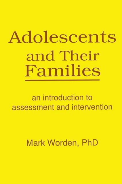 Picture of Adolescents and Their Families: An Introduction to Assessment and Intervention