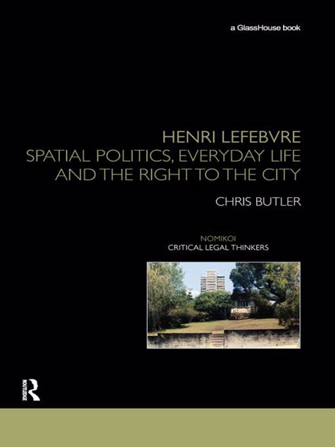 Picture of Henri Lefebvre: Spatial Politics, Everyday Life and the Right to the City
