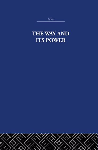 Picture of The Way and Its Power: A Study of the Tao Te Ching and Its Place in Chinese Thought