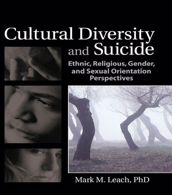 Picture of Cultural Diversity and Suicide: Ethnic, Religious, Gender, and Sexual Orientation Perspectives