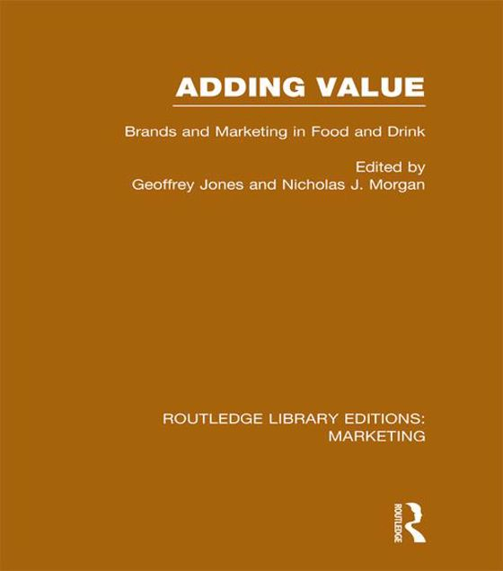 Picture of Adding Value (Rle Marketing): Brands and Marketing in Food and Drink