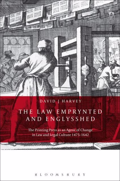 Picture of The Law Emprynted and Englysshed: The Printing Press as an Agent of Change in Law and Legal Culture 1475-1642
