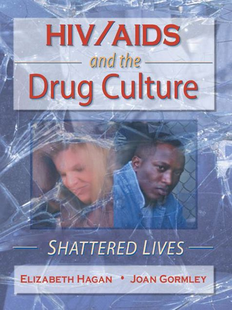 Picture of HIV/AIDS and the Drug Culture: Shattered Lives