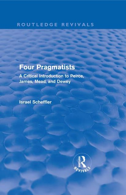 Picture of Four Pragmatists: A Critical Introduction to Peirce, James, Mead, and Dewey