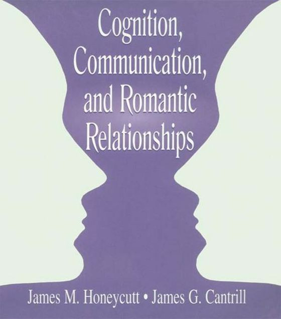 Picture of Cognition, Communication, and Romantic Relationships