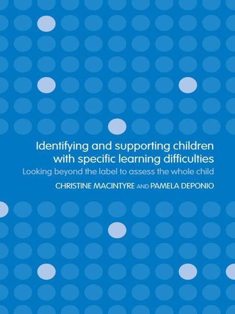 Picture of Identifying and Supporting Children with Specific Learning Difficulties: Looking Beyond the Label to Support the Whole Child