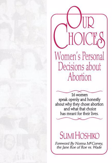 Picture of Our Choices: Women's Personal Decisions about Abortion