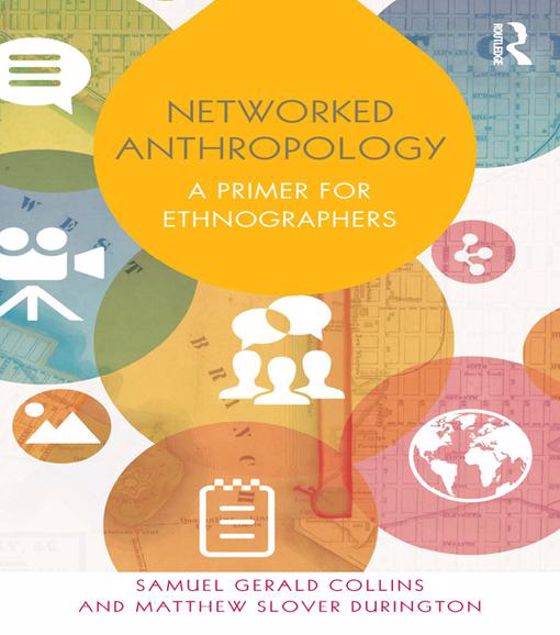 Picture of Networked Anthropology: A Primer for Ethnographers