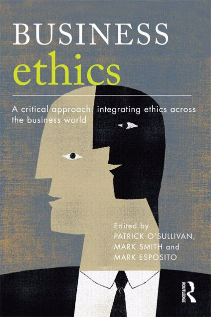 Picture of Business Ethics: A Critical Approach: Integrating Ethics Across the Business World