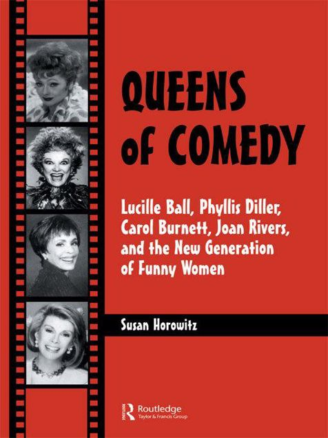 Picture of Queens of Comedy: Lucille Ball, Phyllis Diller, Carol Burnett, Joan Rivers, and the New Generation of Funny Women