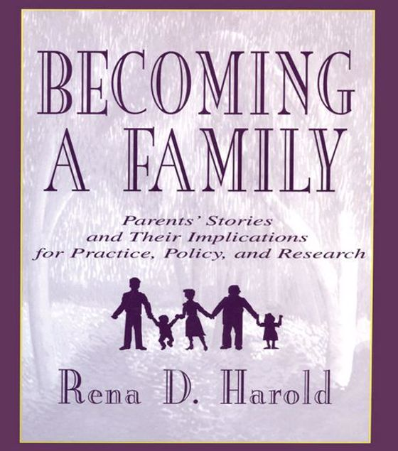 Picture of Becoming A Family: Parents' Stories and Their Implications for Practice, Policy, and Research