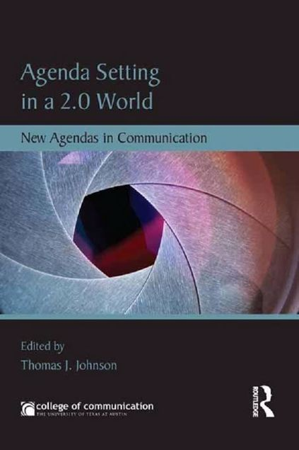 Picture of Agenda Setting in a 2.0 World: New Agendas in Communication