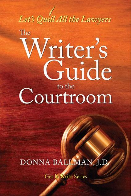 Picture of The Writer's Guide to the Courtroom: Let's Quill All the Lawyers