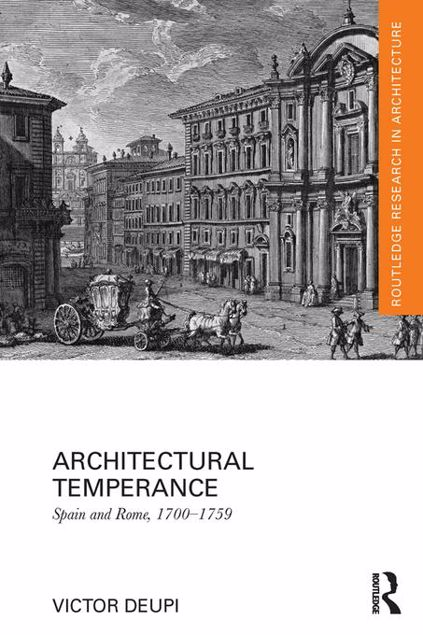 Picture of Architectural Temperance: Spain and Rome, 1700-1759