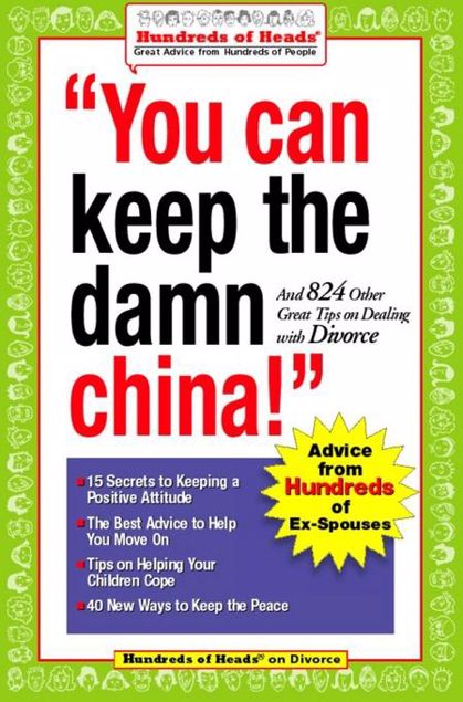 Picture of You Can Keep the Damn China!: And 824 Other Great Tips on Dealing with Divorce