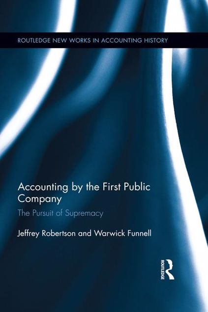 Picture of Accounting by the First Public Company: The Pursuit of Supremacy