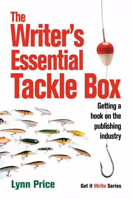 Picture of The Writer's Essential Tackle Box: Getting a Hook on the Publishing Industry