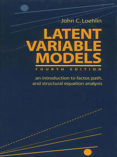 Picture of Latent Variable Models: An Introduction to Factor, Path, and Structural Equation Analysis