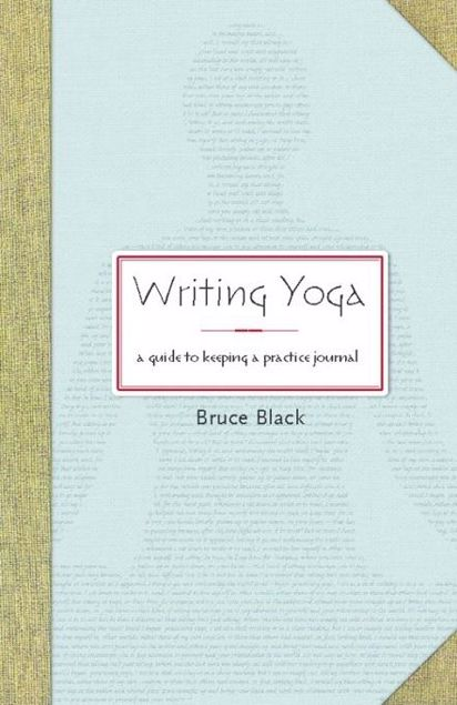 Picture of Writing Yoga: A Guide to Keeping a Practice Journal
