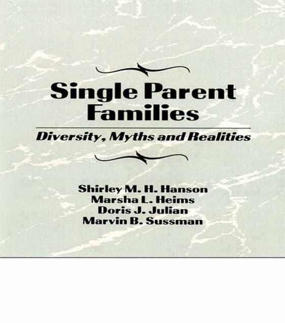 Picture of Single Parent Families: Diversity, Myths and Realities