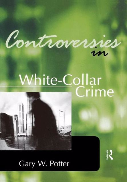 Picture of Controversies in White-Collar Crime