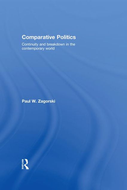 Picture of Comparative Politics: Continuity and Breakdown in the Contemporary World