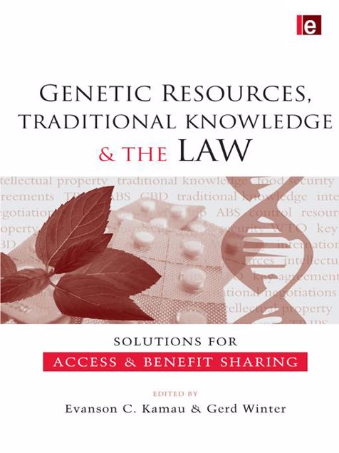 Picture of Genetic Resources, Traditional Knowledge and the Law: Solutions for Access and Benefit Sharing