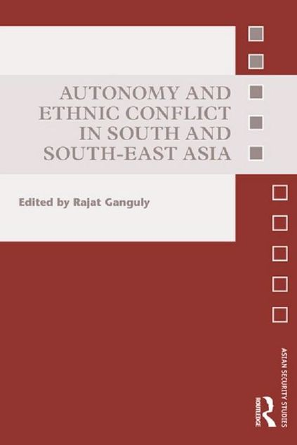 Picture of Autonomy and Ethnic Conflict in South and South-East Asia