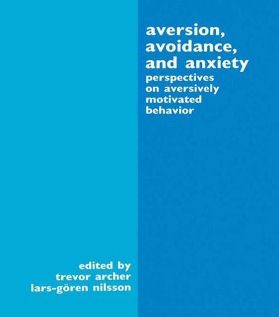 Picture of Aversion, Avoidance, and Anxiety: Perspectives on Aversively Motivated Behavior