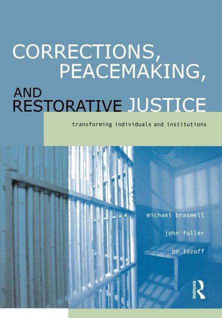 Picture of Corrections, Peacemaking and Restorative Justice: Transforming Individuals and Institutions