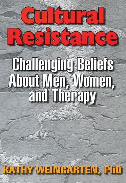 Picture of Cultural Resistance: Challenging Beliefs About Men, Women, and Therapy