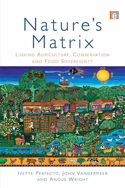 Picture of Nature's Matrix: Linking Agriculture, Conservation and Food Sovereignty