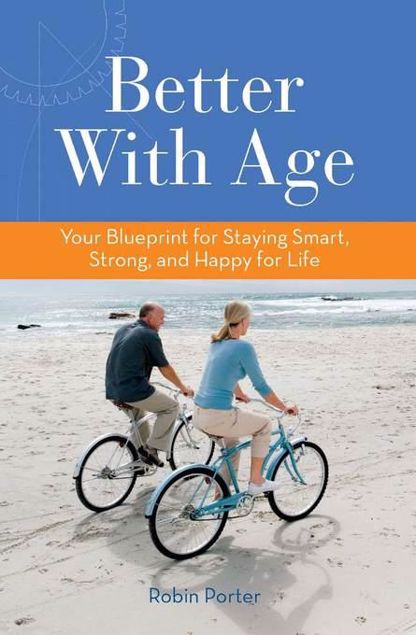 Picture of Better With Age: Your Blueprint for Staying Smart, Strong, and Happy for Life