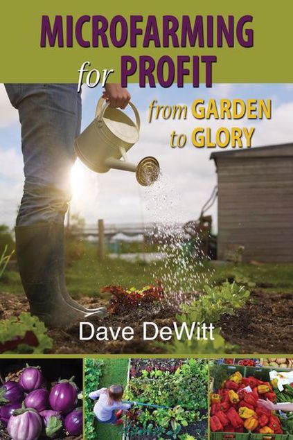 Picture of Microfarming for Profit: From Garden to Glory