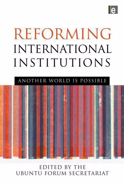 Picture of Reforming International Institutions: Another World Is Possible