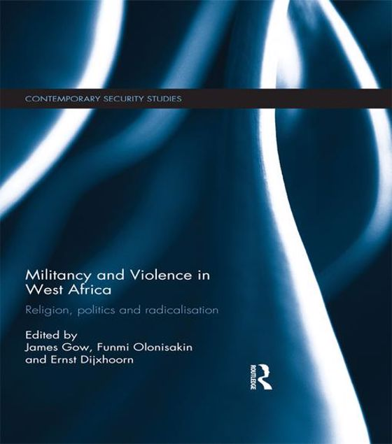 Picture of West African Militancy and Violence: Religion, Politics and Radicalisation