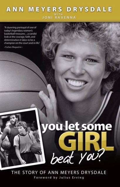 Picture of You Let Some Girl Beat You?: The Story of Ann Meyers Drysdale