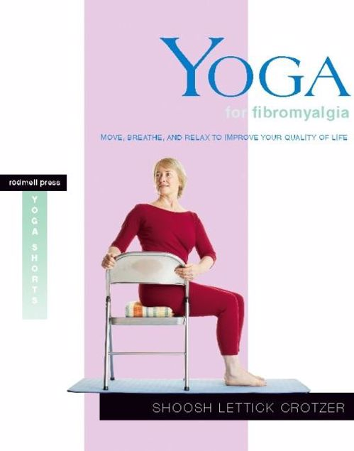 Picture of Yoga for Fibromyalgia: Move, Breathe, and Relax to Improve Your Quality of Life