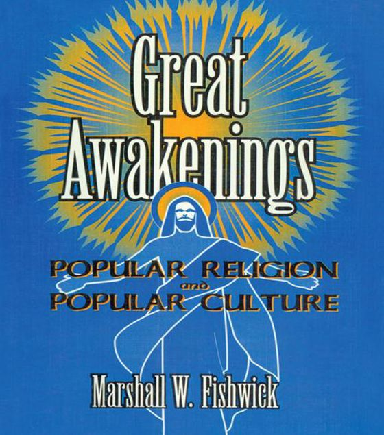 Picture of Great Awakenings: Popular Religion and Popular Culture