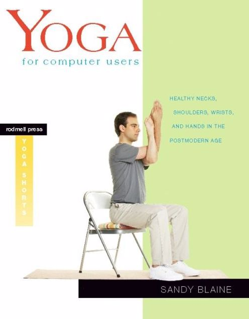 Picture of Yoga for Computer Users: Healthy Necks, Shoulders, Wrists, and Hands in the Postmodern Age